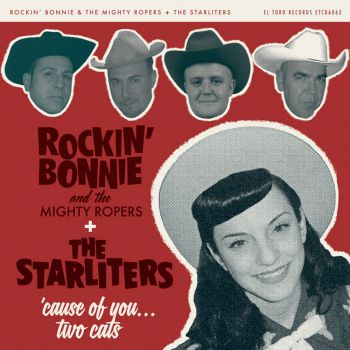 STARLITERS, THE & ROCKIN' BONNIE & THE MIGHTY ROPERS