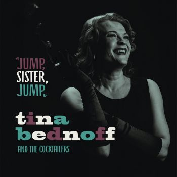 TINA BEDNOFF & THE COCKTAILERS-JUMP, SISTER, JUMP