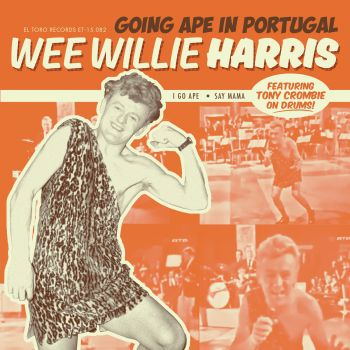 WEE WILLIE HARRIS - GOING APE IN PORTUGAL