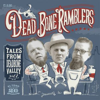DEAD BONE RAMBLERS - TALES FROM DEADBONE VALLEY VOL. 1 - Vinyl 7