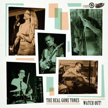 THE REAL GONE TONES - WATCH OUT!