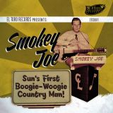 V/A - SMOKEY JOE – SUN'S FIRST BOOGIE-WOOGIE COUNTRY MAN!