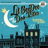 LIL' BEEDEE & THE DOO-RITES - ON A MISSION... TO DO YA RIG