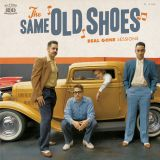 THE SAME OLD SHOES - REAL GONE SESSIONS - VINYL