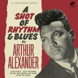 ARTHUR ALEXANDER - A SHOT OF RHYTHM & BLUES