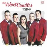 THE VELVET CANDLES - TODAY