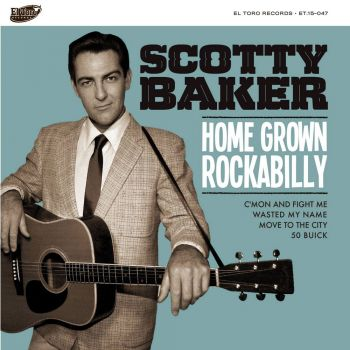 SCOTTY BAKER – HOME GROWN ROCKABILLY