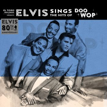 ELVIS PRESLEY - ELVIS SINGS THE HITS OF DOO WOP