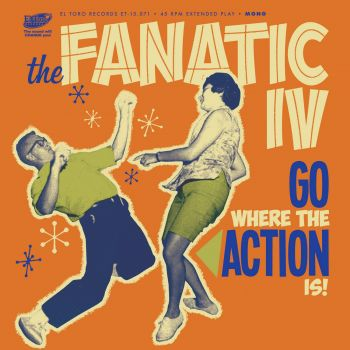 THE FANATIC IV – GO WHERE THE ACTION IS