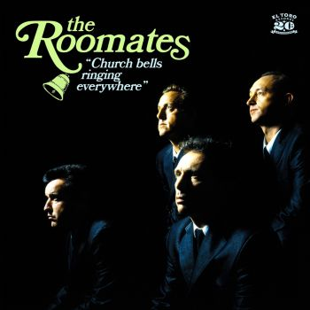 THE ROOMATES - CHURCH BELLS RINGING EVERYWHERE