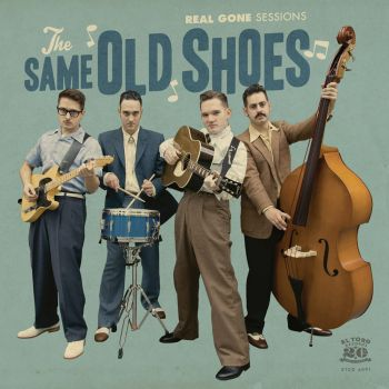 SAME OLD SHOES, THE - REAL GONE SESSIONS