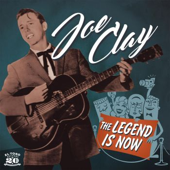 JOE CLAY - THE LEGEND IS NOW