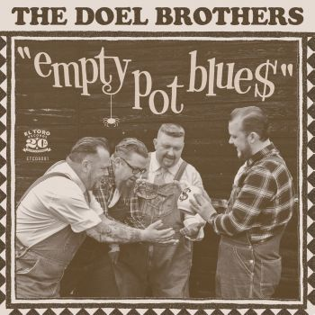 DOEL BROTHERS, THE - EMPTY POT BLUE$