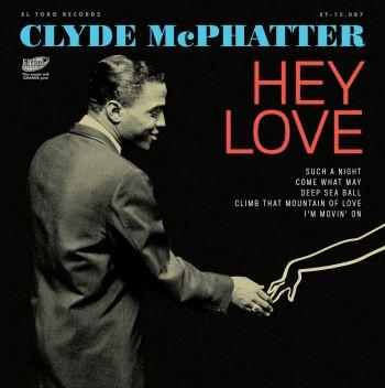 CLYDE McPHATTER - HEY LOVE