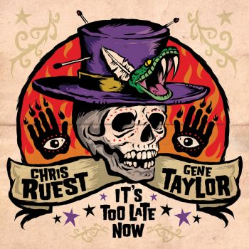 CHRIS RUEST AND GENE TAYLOR - IT'S TOO LATE NOW