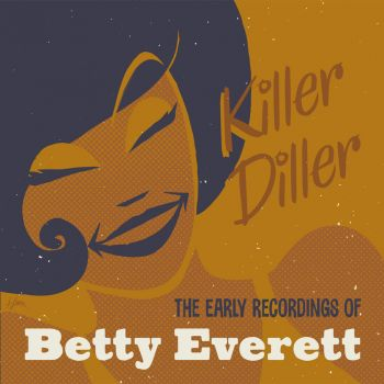 BETTY EVERETT -  KILLER DILLER  THE EARLY RECORDINGS