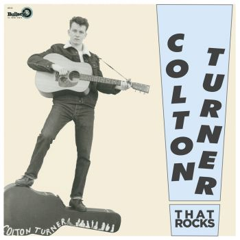 COLTON TURNER - THAT ROCKS - VINYL LP