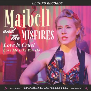 MAIBELL AND THE MISFIRES - LOVE IS CRUEL