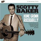 SCOTTY BAKER – HOME GROWN ROCKABILLY