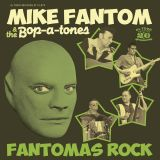 MIKE FANTOM & THE BOP-A-TONES - FANTOMAS ROCK