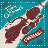 TERRY O'CONNEL AND HIS PILOTS - CANNON BALL