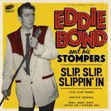 EDDIE BOND & HIS STOMPERS - SLIP, SLIP, SLIPPIN' IN