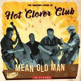 HOT CLOVER CLUB - MEAN OLD MAN