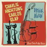 CHARLIE HIGHTONE AND CARLOS SLAP - DRUNK AGAIN