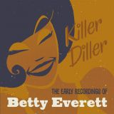 BETTY EVERETT -  KILLER DILLER  THE EARLY RECORDINGS
