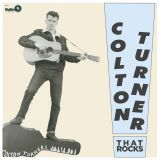 COLTON TURNER - THAT ROCKS