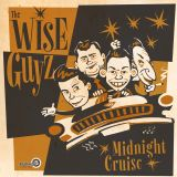 WISE GUYZ, THE - MIDNIGHT CRUISE