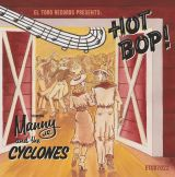 MANNY JR AND THE CYCLONES - HOT BOP!