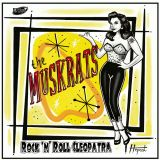 THE MUSKRATS - R'N'R CLEOPATRA - VINYL SINGLE
