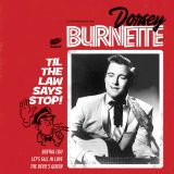 DORSEY BURNETTE - TIL THE LAW SAYS STOP! - VINYL EP