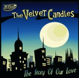 VELVET CANDLES, THE