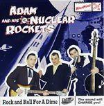 ADAM & HIS NUCLEAR ROCKETS